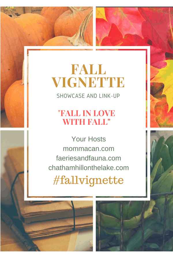 FALL VIGNETTE SHOWCASE AND LINK PARTY - Link Your Favorite Fall Posts!
