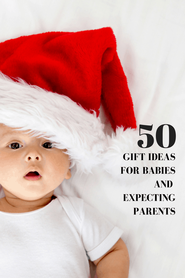 50 Gift Ideas for babies and expecting parents. Christ shopping just go simpler! Perfect list for winter baby showers or gifts for the mom to be.