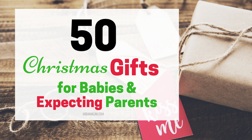 50 christmas gift ideas for babies and expecting parents momma can