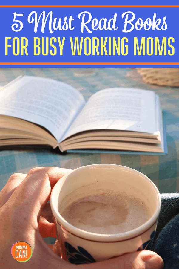 5 Must read books for busy working moms. Everyone needs inspiration and busy working moms need great tools that can be found in these books to help maintain a happy home.