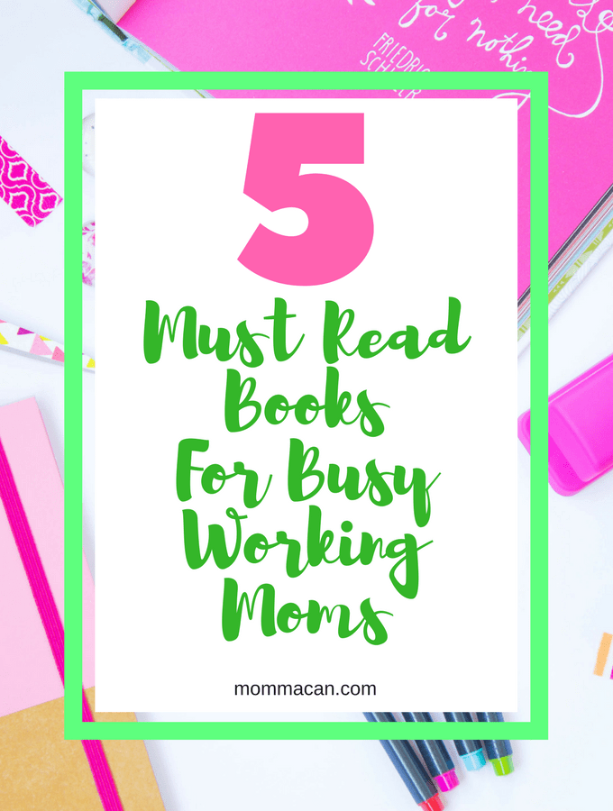 Five Must Read Books For Busy Working Moms