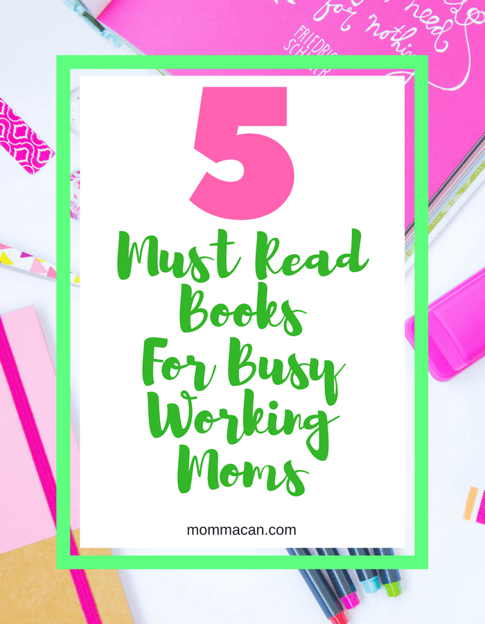 Five - Must Read Books For Busy Working Moms