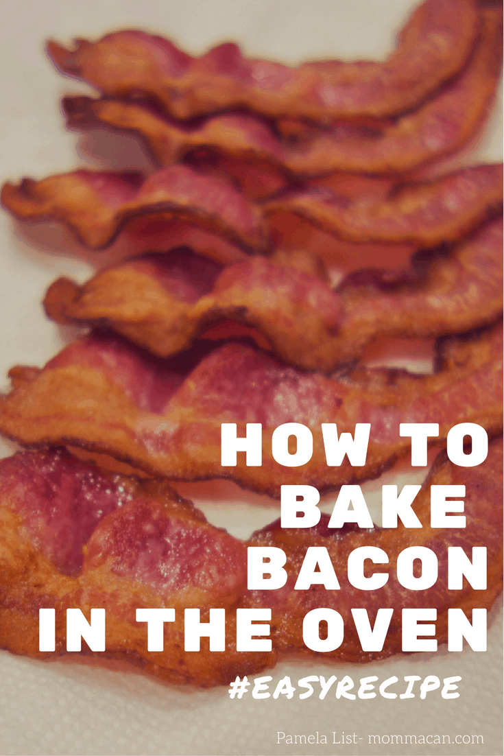 How To Bake Bacon In The Oven Momma Can