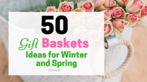 50 Gift Basket Ideas for Winter and Spring