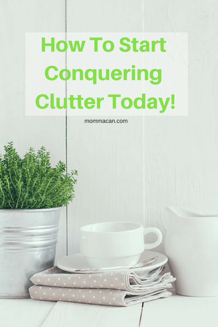 How To Start Conquering Clutter In Your Home Today