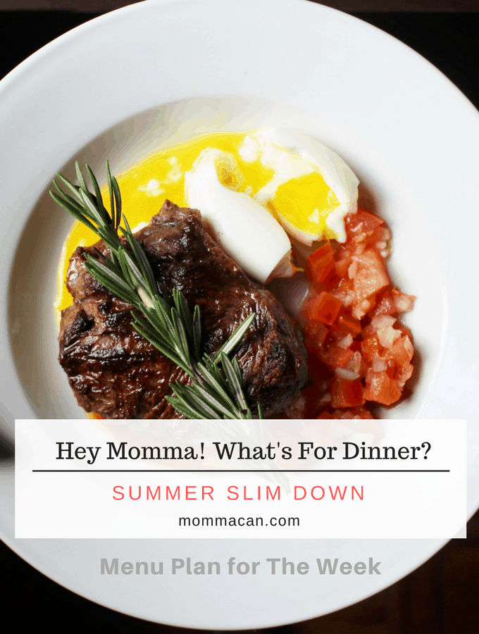 Hey Momma! What's For Dinner? Menu Planning and Summer Slim Down