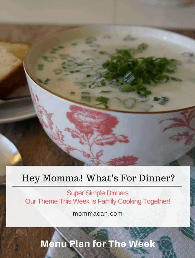 Hey Momma! What's For Dinner? Menu Planning and Super Simple Dinners and Family Cooking Together!