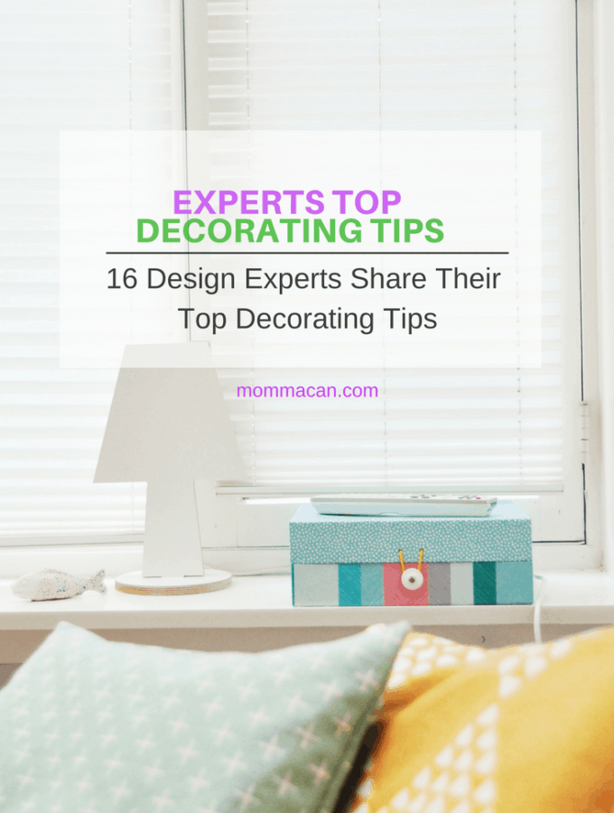 16 Design Experts Share Their Top Decorating Tips