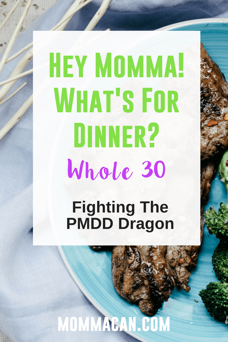 Learn how I fought the PMDD dragon and won with the Paleo Lifestyle and the Whole 30.