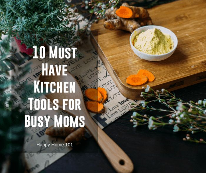 10 Must Have Kitchen Tools for Busy Moms
