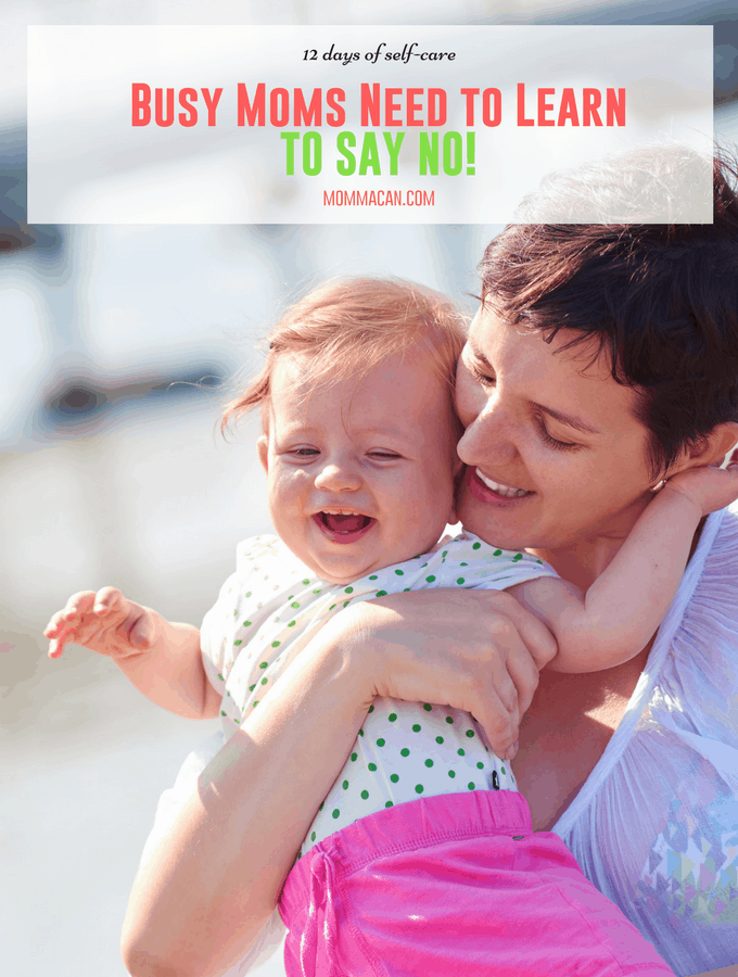 Busy Moms Need To Learn To Say No