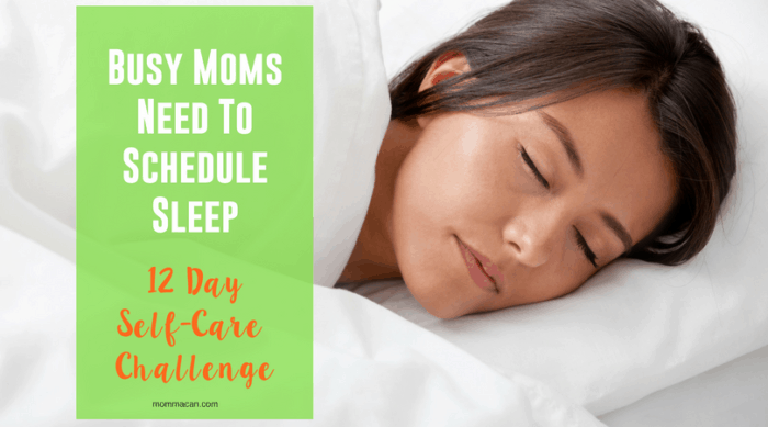 Busy Moms Need To Schedule Sleep
