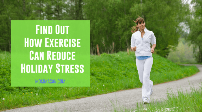 Find Out How Exercise Can Reduce Holiday Stress
