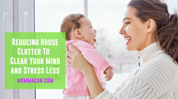 Reducing House Clutter To Clear Your Mind and Stress Less