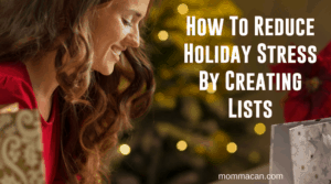How To Reduce Holiday Stress By Creating Lists