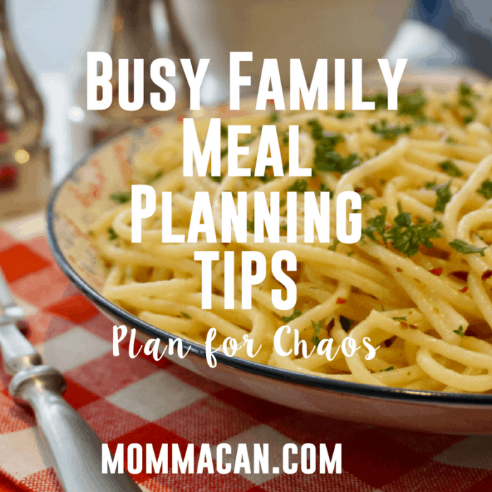 Busy Family Meal Planning Tips, plan for chaos!