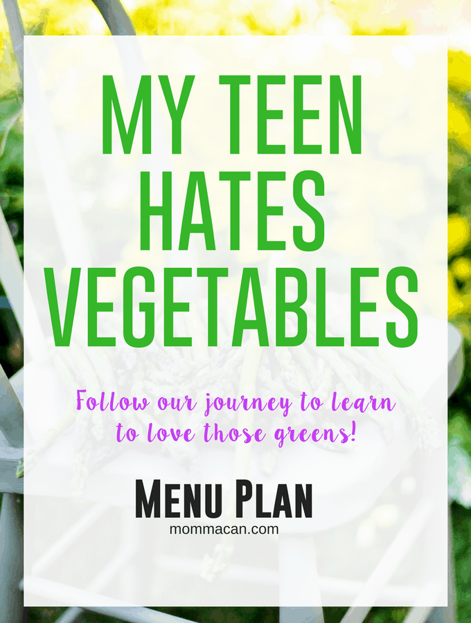 My Teen Hates Vegetables