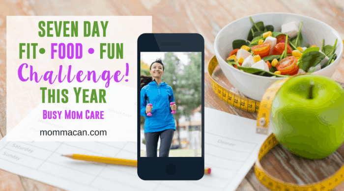 Seven Day Fit, Food, and Fun Challenge