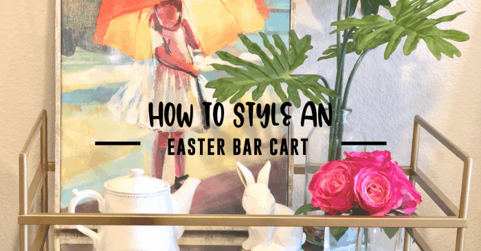 Learn how to style and Easter Bar Cart in minutes! | Mommacan