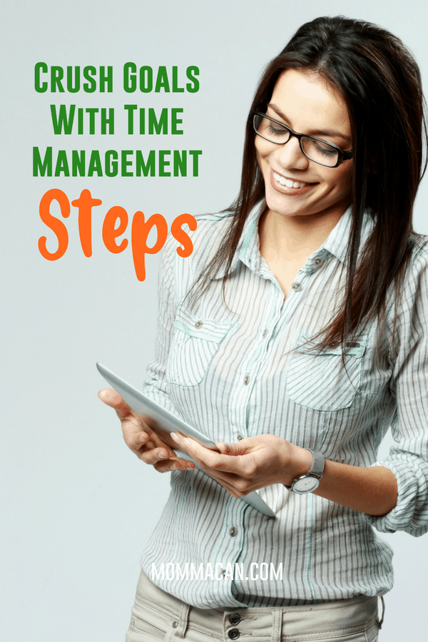 Learn how to Crush goals, build your dreams, and win with these awesome time manegement steps. #goals #busymom