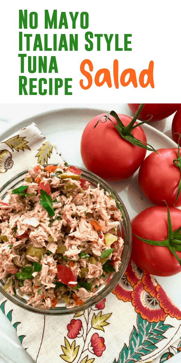 Fantastic and light Italian Style Tuna Salad No Mayo Recipe . #nomayo #tuna