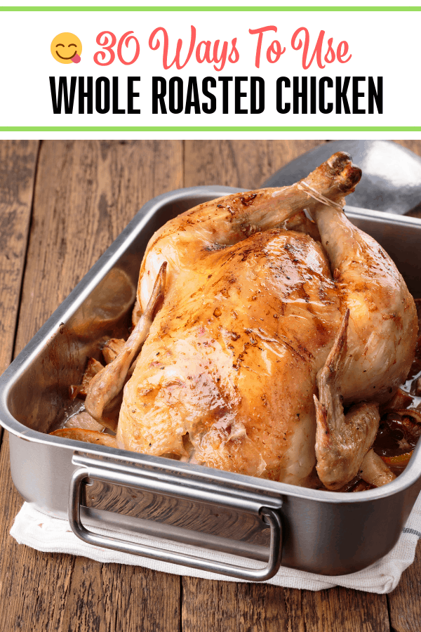 30 Ways Your Can Use Leftover Whole Roasted Chicken Meat, these roasted chicken meat recipes are amazing!