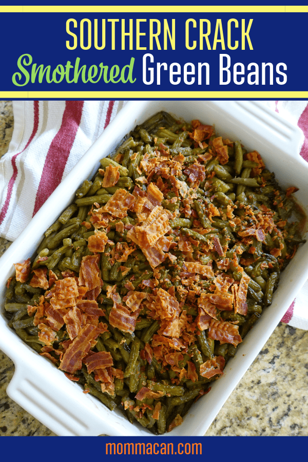 Southern Crack Smothered Green Beans - These Old Fashioned Green Beans with Bacon are delicious. Baked with a sweet sauce and crispy salty bacon and green beans this recipe makes a perfect combination and will feed a crowd!