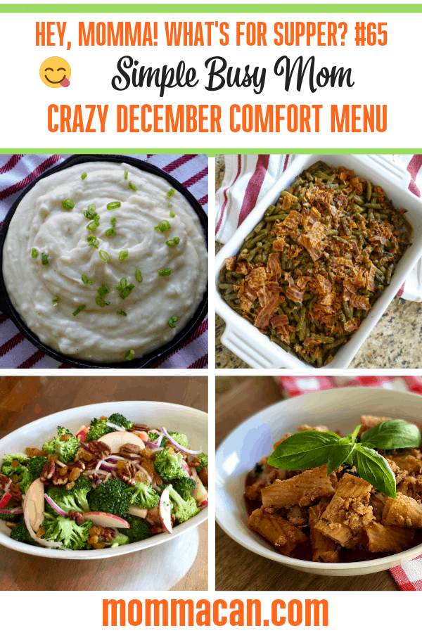 Crazy December Comfort Menu - This week we are embracing the craziness of December and serving mostly healthy but still comforting food to soothe our busy family souls!  With lots of quick fix meals and a couple that I can use for leftovers, our menu is perfect for the busy season.   Here is our What's For Supper Week #65 Menu plan.
