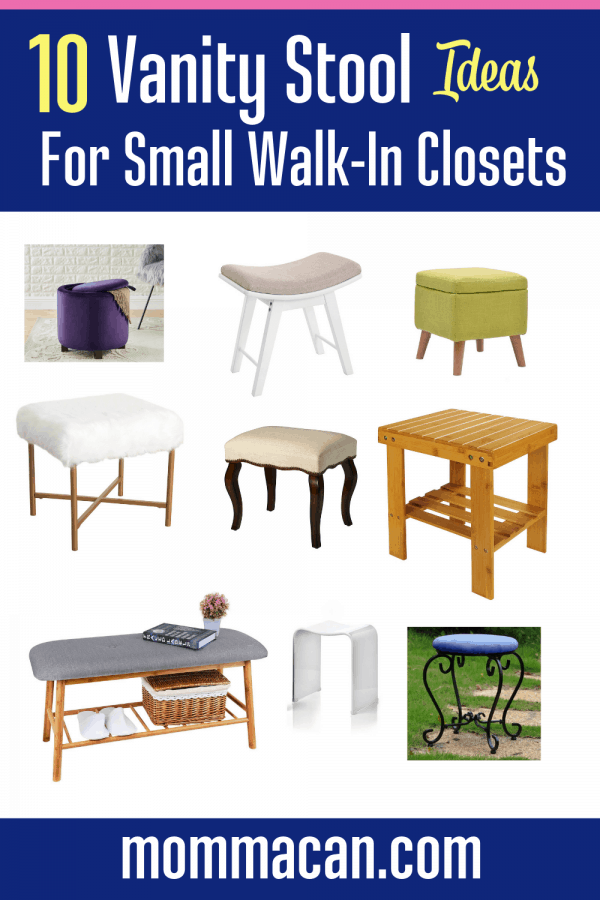 Small Walk-In Closet Bench Stool Seating Ideas We are updating our closet and Momma Can is sharing her favorite vanity stool ideas