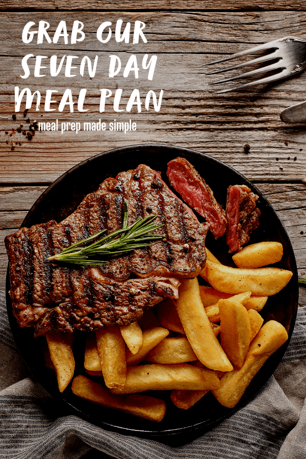 Grab Our Seven Day Meal Plan