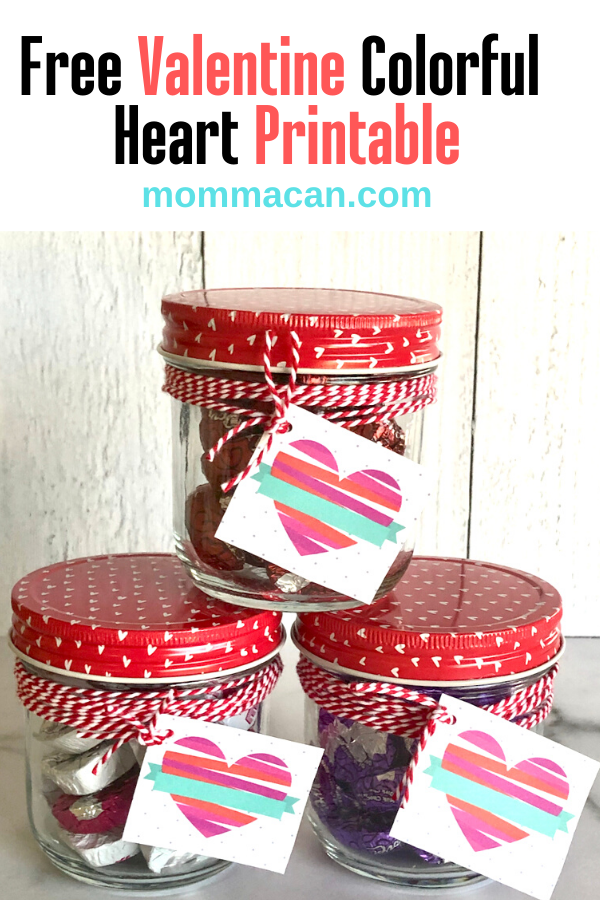 Free Valentine Colorful Heart Printable with directions to create a cute mason jar gift in under five minutes!